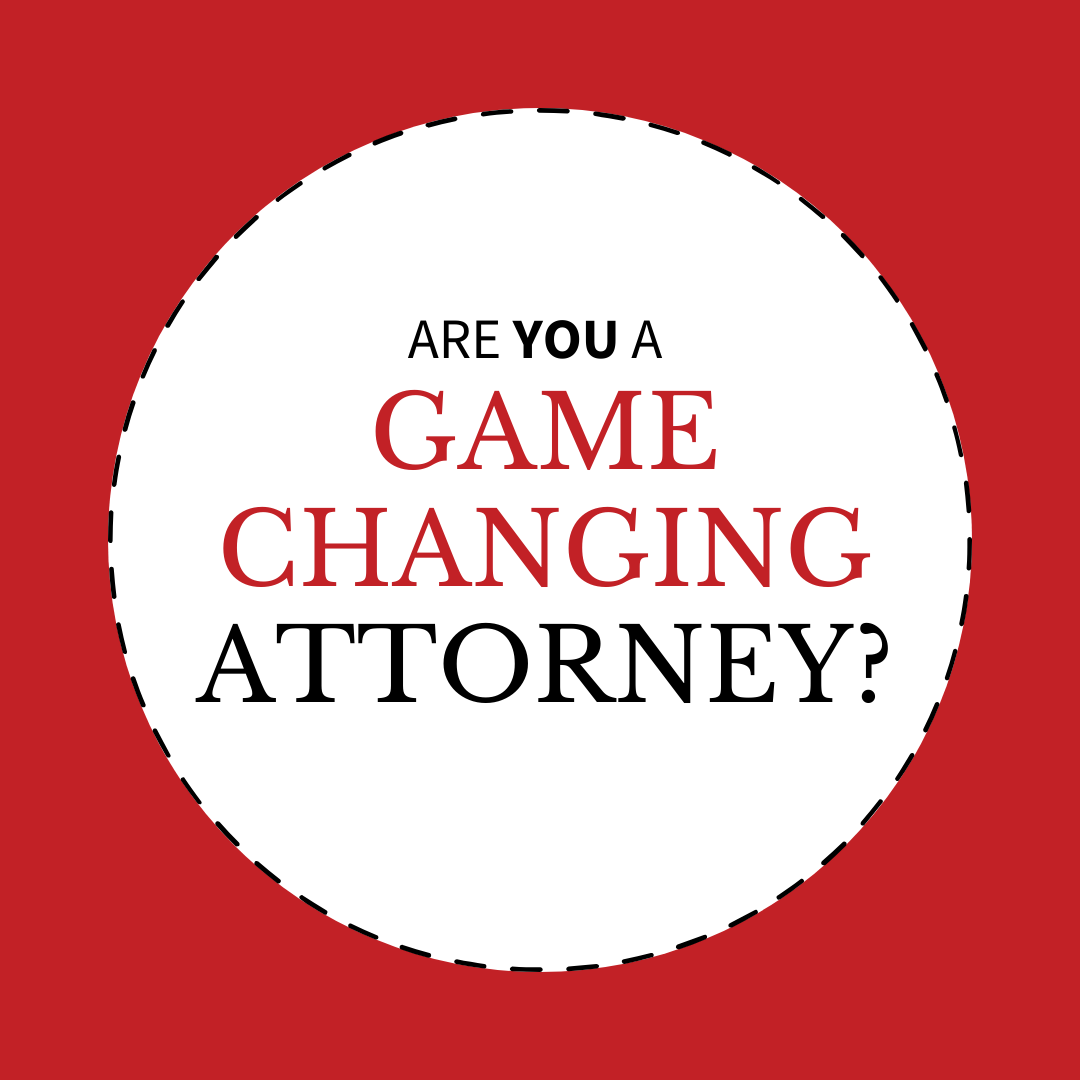 are you a game changing attorney?